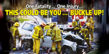 One Fatality ... One Injury ... This Could Be You ... Buckle Up!