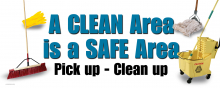 A Clean Area Is a Safe Area