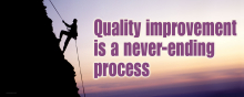 Quality Improvement is a Never-Ending Process