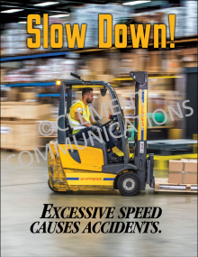 Forklift Safety - Slow Down Posters