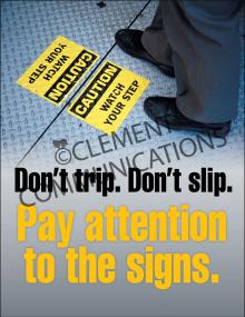 Slips, Trips, Falls - Don't Trip. Don't Slip Posters