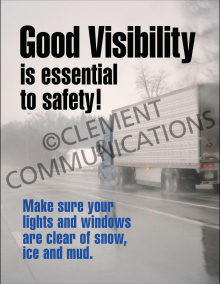 Good Visibility Is Essential To Safety Poster
