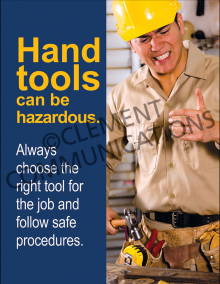 Hand  Tools Can Be Hazardous Poster