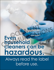 Even Household Cleaners Can Be Hazardous Poster