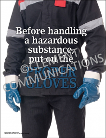Before Handling a Hazardous Substance, Put on the Proper Gloves Poster